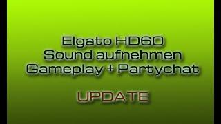 getlinkyoutube.com-Elgato HD60 - Sound aufnehmen (+Partychat) von der PS4 #Update