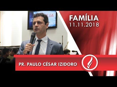 Culto da Família - Pr. Paulo Cézar Izidoro - 11 11 2018