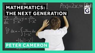 Mathematics: The Next Generation - Professor Peter Cameron