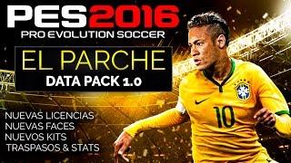 getlinkyoutube.com-PES 2016 PARCHE |  Traspasos, Nuevas licencias, Faces, Kits, Stats... | Análisis Data Pack 1.0
