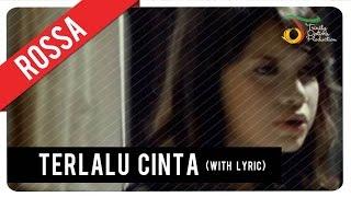 Rossa - Terlalu Cinta (with Lyric)   VC Trinity