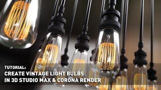 Creating Vintage Light Bulbs In 3D Studio Max & Corona Render