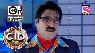 Weekly Reliv - CID - 30th December 2017  to 5th January 2018 - Episode 578 to 587