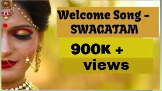 welcome song -swagatam