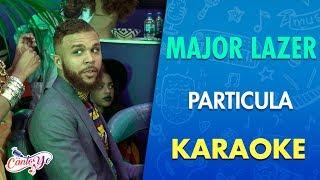 Major Lazer - Particula (Karaoke)   CantoYo