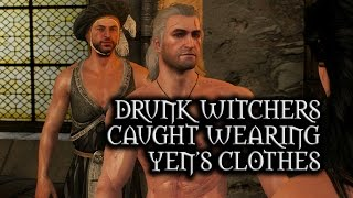 getlinkyoutube.com-The Witcher 3: Wild Hunt - Drunk Witchers caught wearing Yen's Clothes