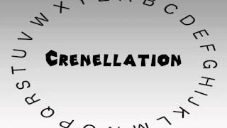 How to Say or Pronounce Crenellation