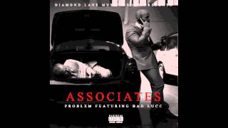 Problem - Associates (ft. Bad Lucc & Candice)