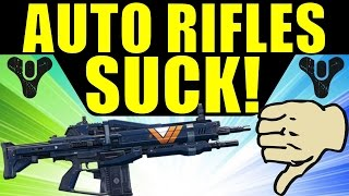 getlinkyoutube.com-Destiny: AUTO RIFLES SUCK! | How this Happened & How to Buff Auto Rifles Properly!