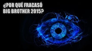 getlinkyoutube.com-¿POR QUÉ FRACASÓ BIG BROTHER 2015?