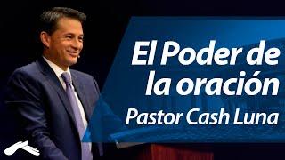 getlinkyoutube.com-El Poder de la Oración - Pastor Cash Luna