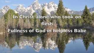 getlinkyoutube.com-In Christ Alone / The Solid Rock (lyrics)  by Travis Cottrell