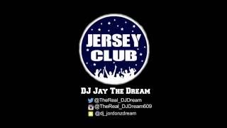 getlinkyoutube.com-Summer 16' (Jersey Club) Mix ~ @TheReal_DJDream