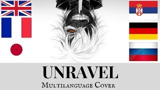 Tokyo Ghoul   Unravel (Multilanguage Cover)
