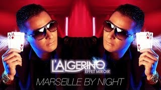 L'Algérino - Marseille By Night (ft. Nassi)