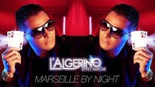 L'Algérino - Marseille By Night (ft. Nassi)