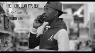 getlinkyoutube.com-Rich Homie Quan Type Beat - The Come Up