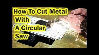 getlinkyoutube.com-How To Cut Metal Using .. Circular Saw !