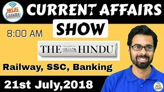 8:00 AM - CURRENT AFFAIRS SHOW 21st July | RRB ALP/Group D, SBI Clerk, IBPS, SSC, UP Police