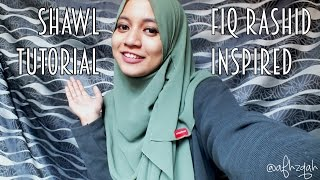 getlinkyoutube.com-Shawl Tutorial : Fiq Rashid Inspired by Aifa Haziqah