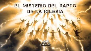 getlinkyoutube.com-EL MISTERIO DEL RAPTO DE LA IGLESIA No.1