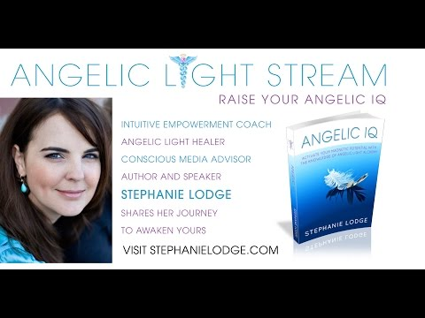 RAISE YOUR ANGELIC IQ with ANGELOLOGIST STEPHANIE LODGE