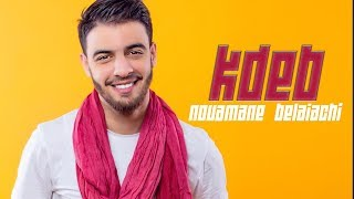 getlinkyoutube.com-Noumane Belaiachi - Kdeb (Audio)