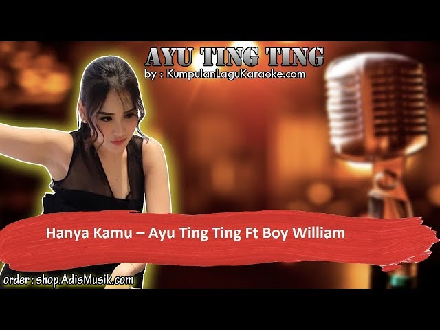 HANYA KAMU - AYU TING TING FT BOY WILLIAM Karaoke