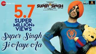 Super Singh Ji Aaye Aa - Super Singh | Diljit Dosanjh & Sonam Bajwa | Jatinder Shah | Ranbir Singh