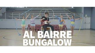 Al-Bairre-Bungalow-OFFICIAL-MUSIC-VIDEO width=