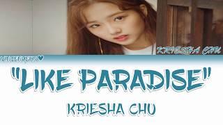 Kriesha Chu(크리샤 츄) - Like Paradise (ColorCoded Han/Rom/Eng) Lyrics