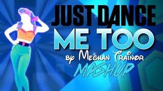 getlinkyoutube.com-JUST DANCE | ME TOO | FANMADE MASHUP