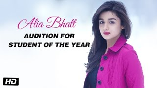 Alia Bhatt   Audition For Student Of The Year