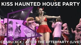 Charli XCX - After The Afterparty (LIVE) | The KISS Haunted House Party