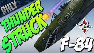 THUNDERSTRUCK! War Thunder F-84 Jet Gameplay