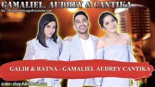 GALIH & RATNA -  GAMALIEL AUDREY CANTIKA GAC Karaoke