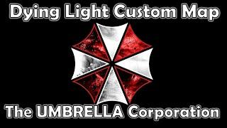 getlinkyoutube.com-The UMBRELLA Corporation   RESIDENT EVIL MEETS DYING LIGHT!?   Dying Light Custom Map