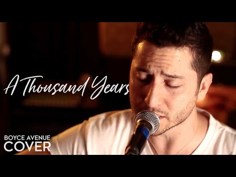 A Thousand Years - Christina Perri (Boyce Avenue acoustic cover)