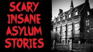 getlinkyoutube.com-3 Scary Insane Asylum Stories | NoSleep