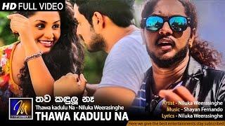 Thawa kadulu Na - Niluka Weerasinghe | Official Music Video