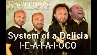 getlinkyoutube.com-System of a Delicia - I-E-A-I-A-I-OCO