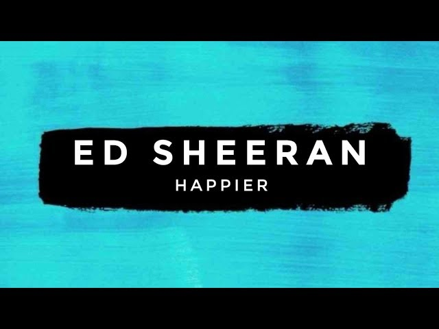 HAPPIER - ED SHEERAN karaoke version ( no vocal ) lyric instrumental