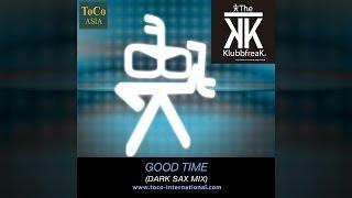 getlinkyoutube.com-The Klubbfreak - Good Time (Dark Sax Mix) [Official]