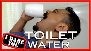 I Dare You: Toilet Water!?