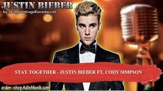 STAY TOGETHER  - JUSTIN BIEBER FT  CODY SIMPSON Karaoke