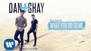 getlinkyoutube.com-Dan + Shay - What You Do To Me (Official Audio)