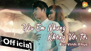 getlinkyoutube.com-Yêu Em Nhưng Không Với Tới - Hot Boy Kẹo Kéo Bùi Vĩnh Phúc [MV Official]