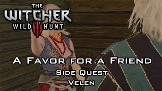 getlinkyoutube.com-The Witcher 3: Wild Hunt - A Favor for a Friend - Side Quest - Velen