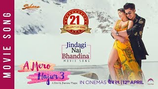 Jindagi Nai Bhandina   A Mero Hajur 3   New Nepali Movie Song 2019   Anmol KC, Suhana Thapa