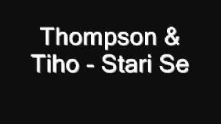 getlinkyoutube.com-Thompson & Tiho - Stari Se